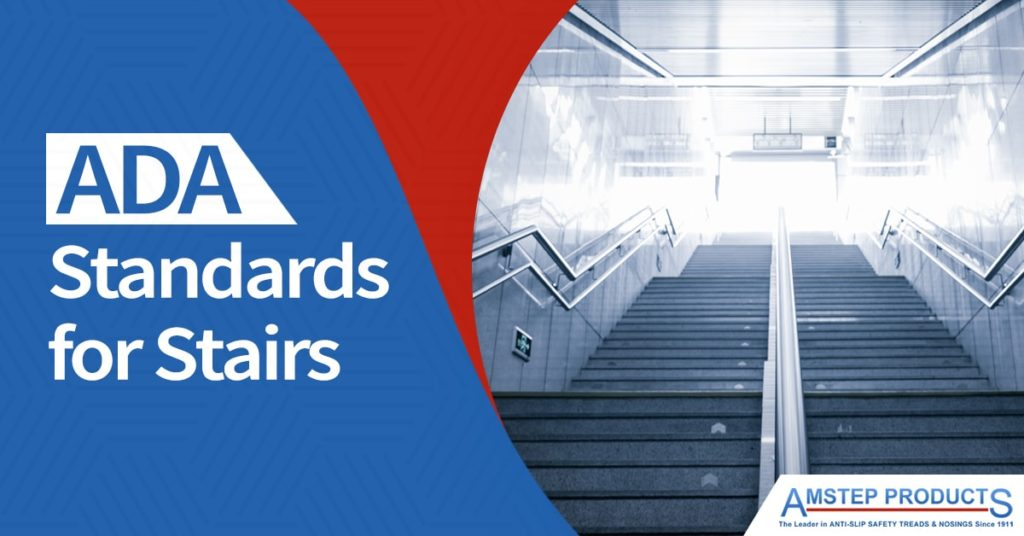 ADA standards for stairs. A cover shot for Amstep products